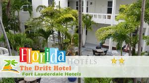 the drift hotel fort lauderdale hotels florida youtube