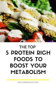 the 5 top protein rich foods to boost your metabolism u0026 accelerate