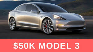 tesla model 3 will cost around 50k updated almost 10k