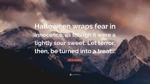 Nick Gordon Quote U201challoween Wraps Fear In Innocence As Though