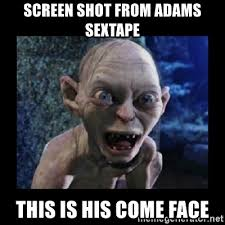Meme Sextape - screen shot from adams sextape this is his come face angry