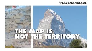the map is not the territory the map is not the territory
