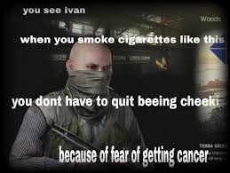 Ivan Meme - you dont have to quit smoking ivan escapefromtarkov