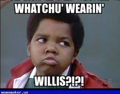 What You Talkin Bout Willis Meme - pin by deborah gillette on memes pinterest memes