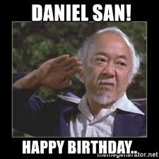 Meme Generator Birthday - daniel san happy birthday mr miyagi meme generator