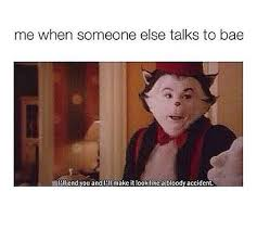 Don T Talk To Me Meme - don t talk look smell or breathe towards the bae meme by