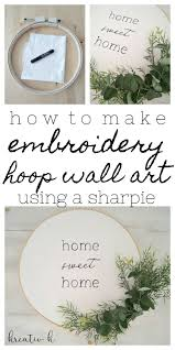 how to make embroidery hoop wall decor using a sharpie kreativk