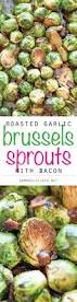 thanksgiving brussel sprout recipes roasted garlic brussels sprouts recipe roasted garlic