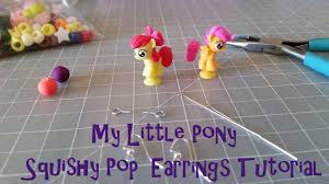 my pony earrings my pony squishy pop earrings tutorial