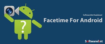 facetime for android app igw5 ufbaf684so0 23hui jpg