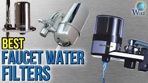 Best Faucet Water Filter 8 Best Faucet Water Filters 2017 Youtube