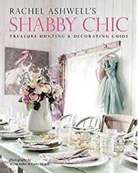 the shabby chic home amazon co uk rachel ashwell 9780060987688