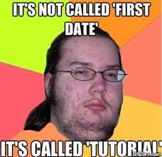 First Meme - first date meme 2015 viral viral videos