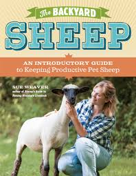 The Backyard by The Backyard Sheep An Introductory Guide To Keeping Productive