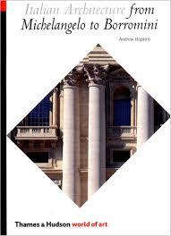 italian architecture from michelangelo to borromini world of art