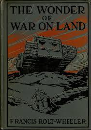 falvey memorial library villanova university digital the project gutenberg ebook of the wonder of war on land by