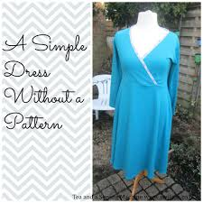 a simple dress without a pattern tea and a sewing machine