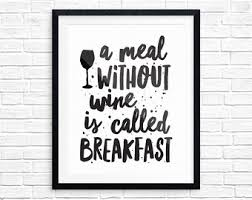 a meal without wine is called breakfast a meal without wine is called breakfast wood sign rustic