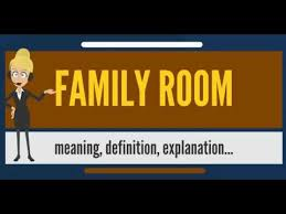 What Is FAMILY ROOM What Does FAMILY ROOM Mean FAMILY ROOM - Family room definition