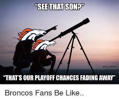 Bronco Meme - 25 best memes about bronco fan bronco fan memes