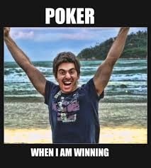 Poker Memes - eliize funny poker meme when i am winning a life changing experience
