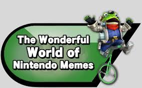 Nintendo Memes - the wonderful world of nintendo memes source gaming