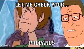 Propane Meme - hill propane anus lol ifunny