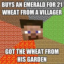 Villager Memes - buys an emerald for 21 wheat from a villager got the wheat from his