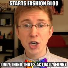 Blog Meme - 20 very funny fashion meme images you have ever seen