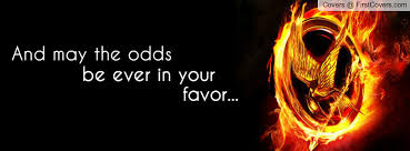 May The Odds Be Ever In Your Favor Meme - and may the odds be ever in your favor facebook profile cover 397564