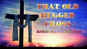 Song Lyrics Old Rugged Cross That Old Rugged Cross Carroll Roberson With Lyrics Youtube