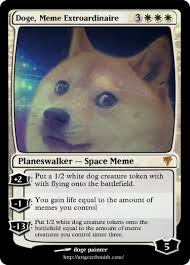 What Is The Doge Meme - doge meme extroardinaire by dank cards mtg cardsmith