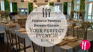 Fairchild Botanical Garden by Fairchild Tropical Botanic Garden Wedding Reception Youtube