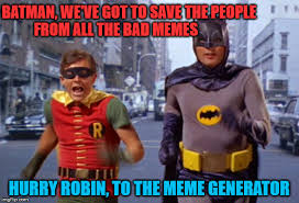Bad Memes - save us from the bad memes apologies for mine p imgflip