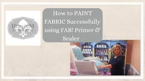 how to paint fabric successfully using fab primer u0026 sealer youtube