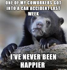 Car Accident Meme - i m not even sad that he got into an accident meme on imgur