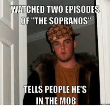 The Sopranos Meme - watched two episodes of the sopranos tells people he s in the mob