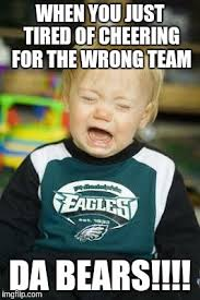 Da Bears Meme - eagles are cry babies imgflip