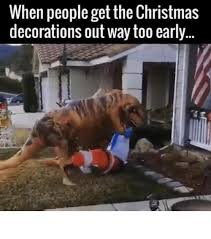 Early Christmas Meme - early christmas decorating planinar info