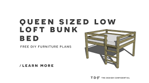 Free Plans For Queen Loft Bed by Free Diy Furniture Plans How To Build A Queen Sized Low Loft