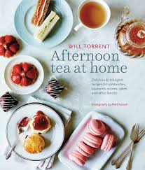 afternoon tea at home deliciously indulgent recipes for