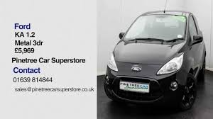 pinetree car superstore review ford ka 1 2 metal 3dr youtube
