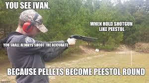 Ivan Meme - shotguns are pistols too right imgflip