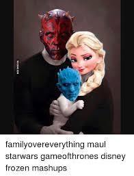 Frozen Memes - via 9gagcom familyovereverything maul starwars gameofthrones disney