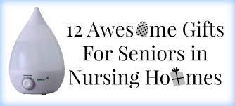 12 awesome gifts for seniors in nursing homes elder care issues