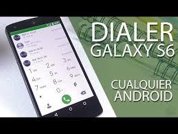 samsung galaxy dialer apk dialer galaxy s6 en cualquier android descargado gratis