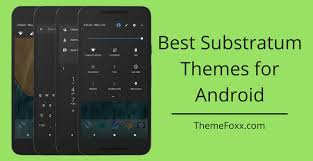 themes for android phones free best substratum themes for android 2018 themefoxx