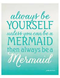 image result for mermaid sayings mermaids