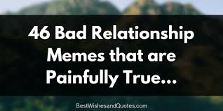Loyalty Meme - 46 bad relationship memes that are painfully true best wishes and