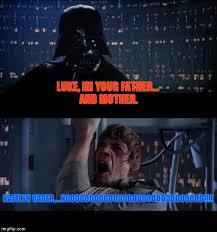 Jar Jar Binks Meme - star wars no luke im your father and mother kaitlyn vader